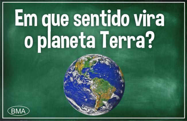 Em que sentido gira o planeta Terra